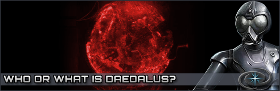 Who or What is Daedalus?!